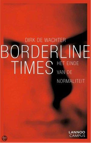 Borderline times (ebook) - het einde van de normaliteit - Dirk De Wachter