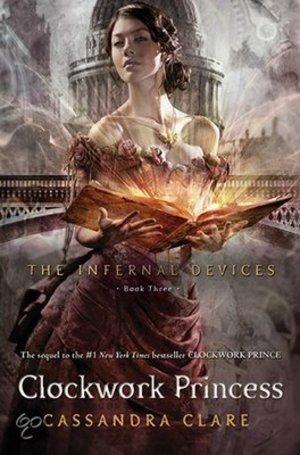 Clockwork Princess - The Infernal Devices Trilogy Book 3 - Cassandra Clare