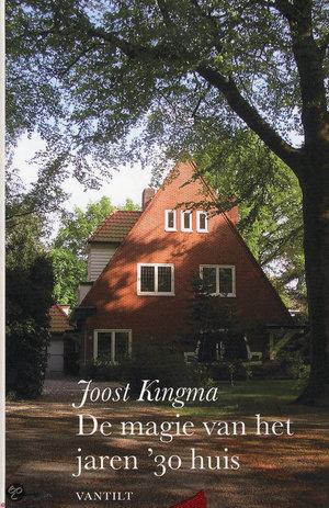 De magie van het jaren 30 huis - tuinwijken van de jaren 30 - Joost Kingma