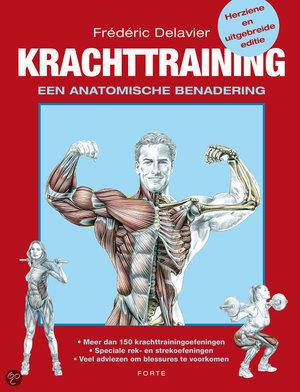 Krachttraining - een anatomische benadering - Frédéric Delavier