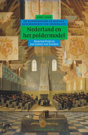 Nederland en het poldermodel - sociaal-economische geschiedenis van Nederland, 1000-2000 - Maarten Prak