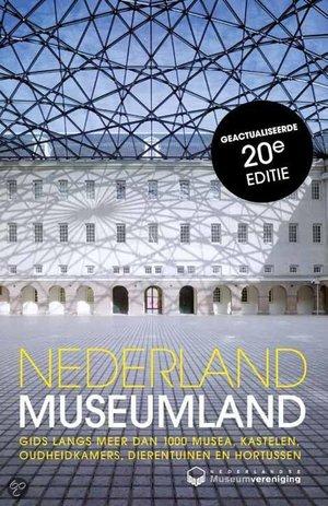 Nederland museumland - gids langs meer dan 1000 musea kastelen oudheidskamers dierentuinen en hortussen -